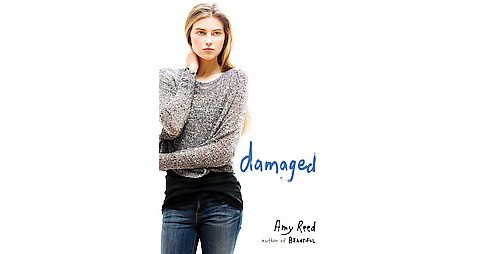 Damaged (Reprint) (Paperback) (Amy Reed) - image 1 of 1