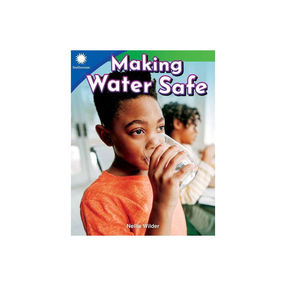 Making Water Safe Smithsonian Readers By Nellie Wilder Paperback