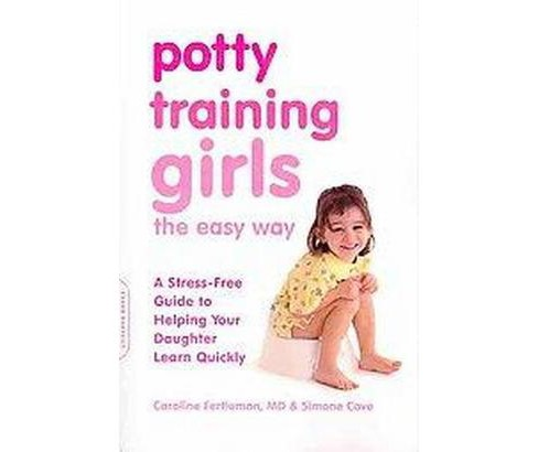 Potty Training Girls the Easy Way : A Stress-Free Guide to Helping Your Daughter Learn Quickly - image 1 of 1