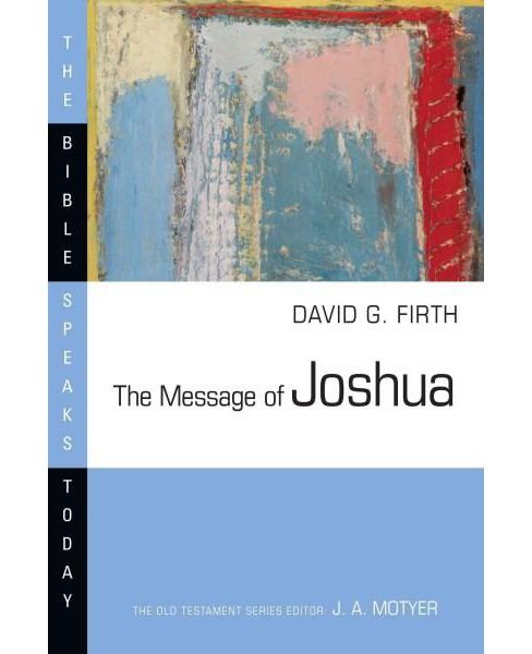 Message of Joshua : Promise and People (Paperback) (David G. Firth) - image 1 of 1