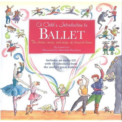 A Child's Introduction to Ballet - by  Laura Lee (Hardcover) - image 1 of 1