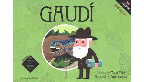 Gaudi -  (Big Names for Small People) by Mariano Veloy (Paperback) - image 1 of 1