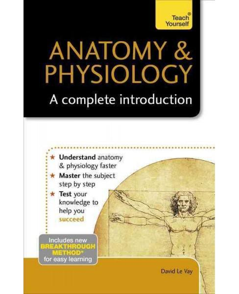 Anatomy & Physiology : A Complete Introduction (Revised / Updated) (Paperback) (David Le Vay) - image 1 of 1