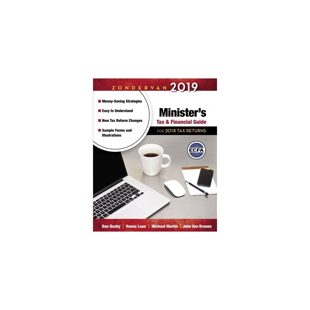 Zondervan 2019 Minister's Tax & Financial Guide : For 2018 Tax Returns - (Paperback)