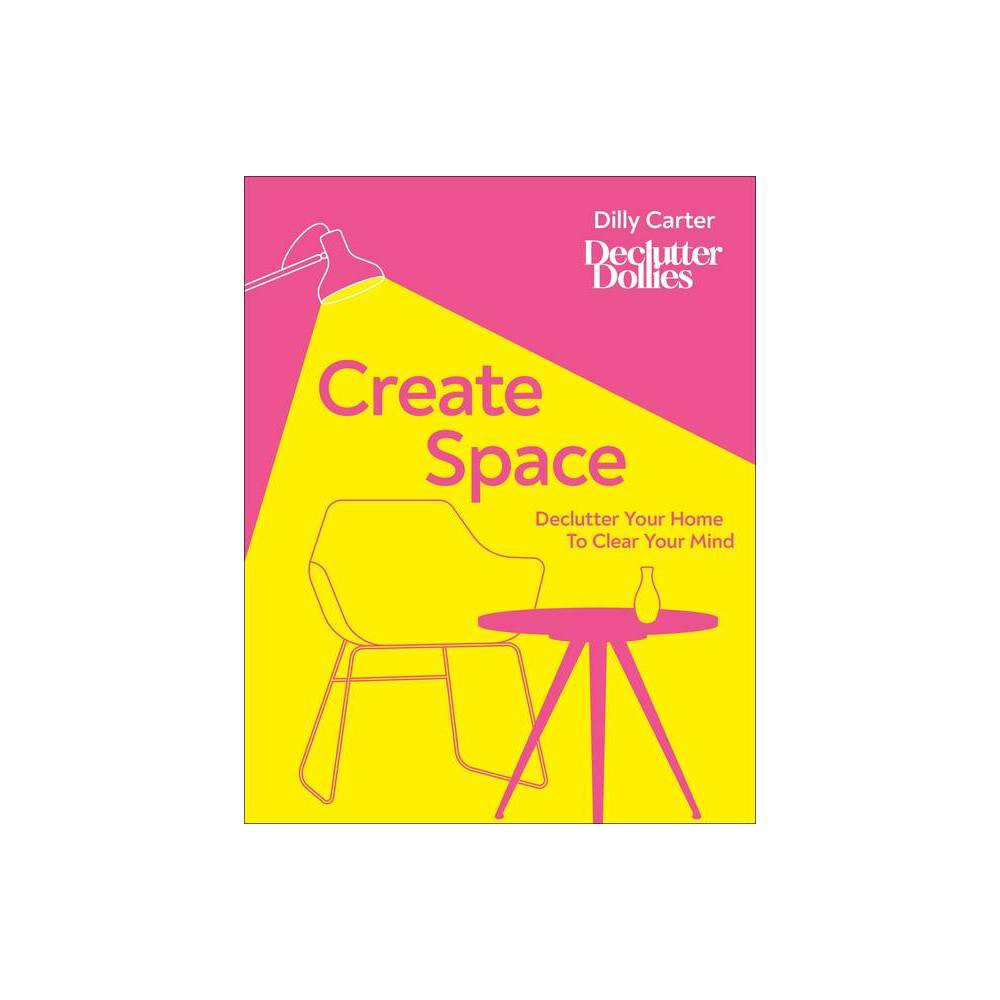 Create Space By Dilly Carter Hardcover