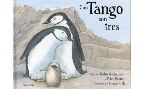 Con Tango son tres / And Tango Makes Three (Hardcover) (Justin Richardson & Peter Parnell) - image 1 of 1