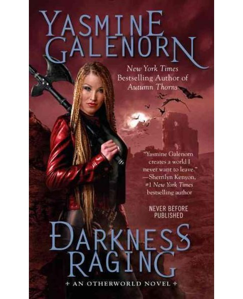 Darkness Raging (Paperback) (Yasmine Galenorn) - image 1 of 1
