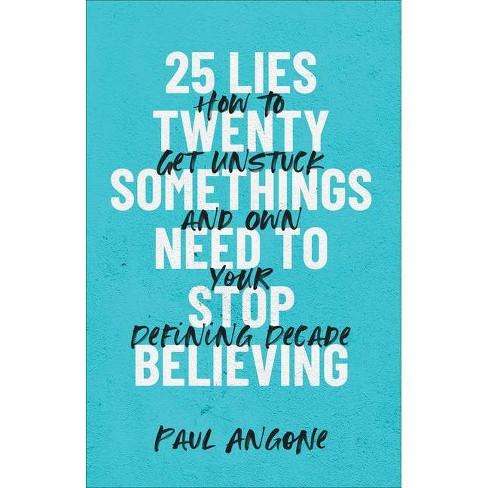 25 Lies Twentysoings Need to Stop Believing - by  Paul Angone (Paperback) - image 1 of 1