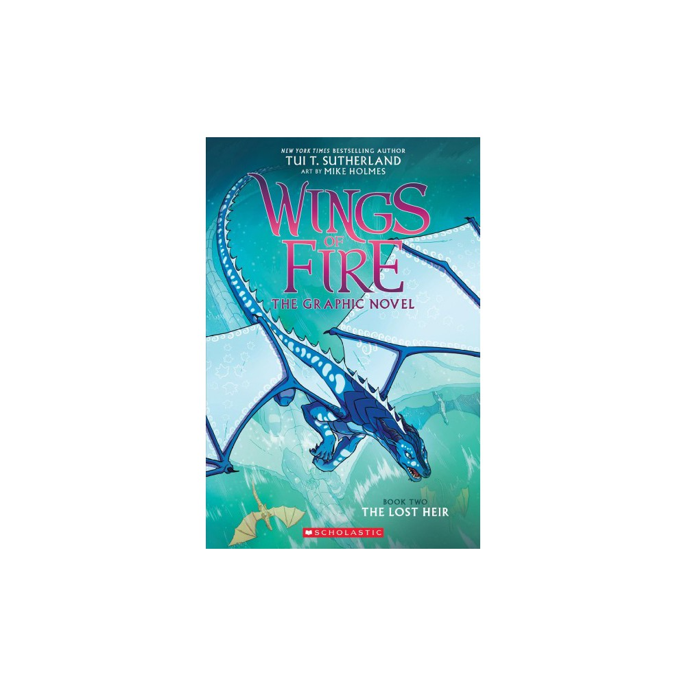 Wings of Fire 2 : The Lost Heir - (Wings of Fire) by Tui Sutherland (Hardcover)