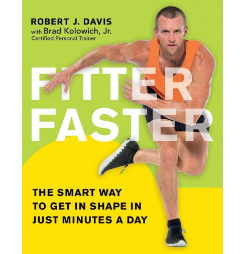 Fitter Faster : The Smart Way to Get in Shape in Just Minutes a Day -  (Paperback) - image 1 of 1