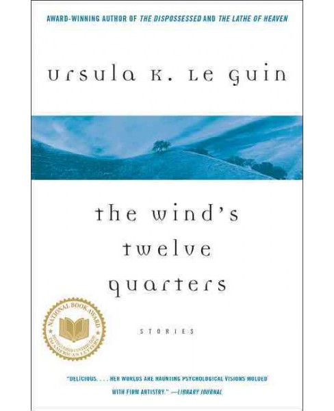 Wind's Twelve Quarters -  Reissue by Ursula K. Le Guin (Paperback) - image 1 of 1