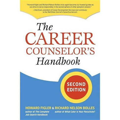 The Career Counselor's Handbook, Second Edition - 2 Edition by  Howard Figler & Richard N Bolles - image 1 of 1