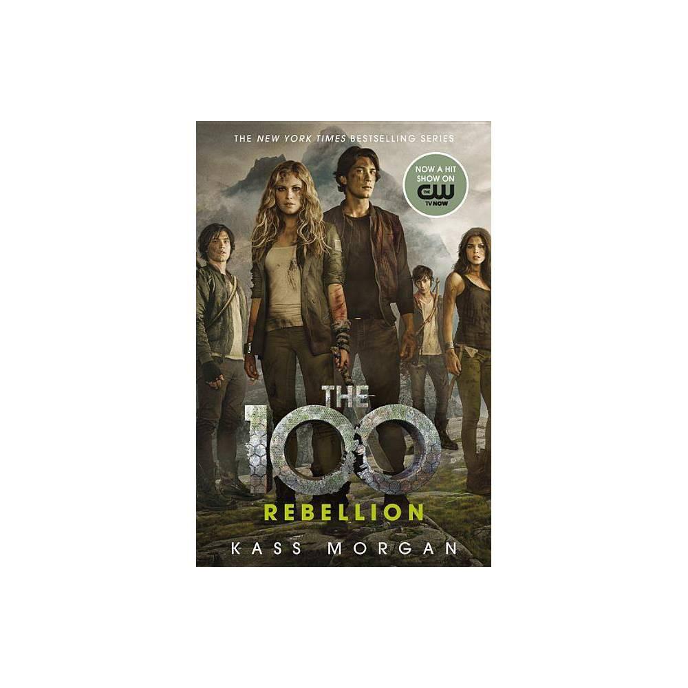Rebellion 100 By Kass Morgan Paperback
