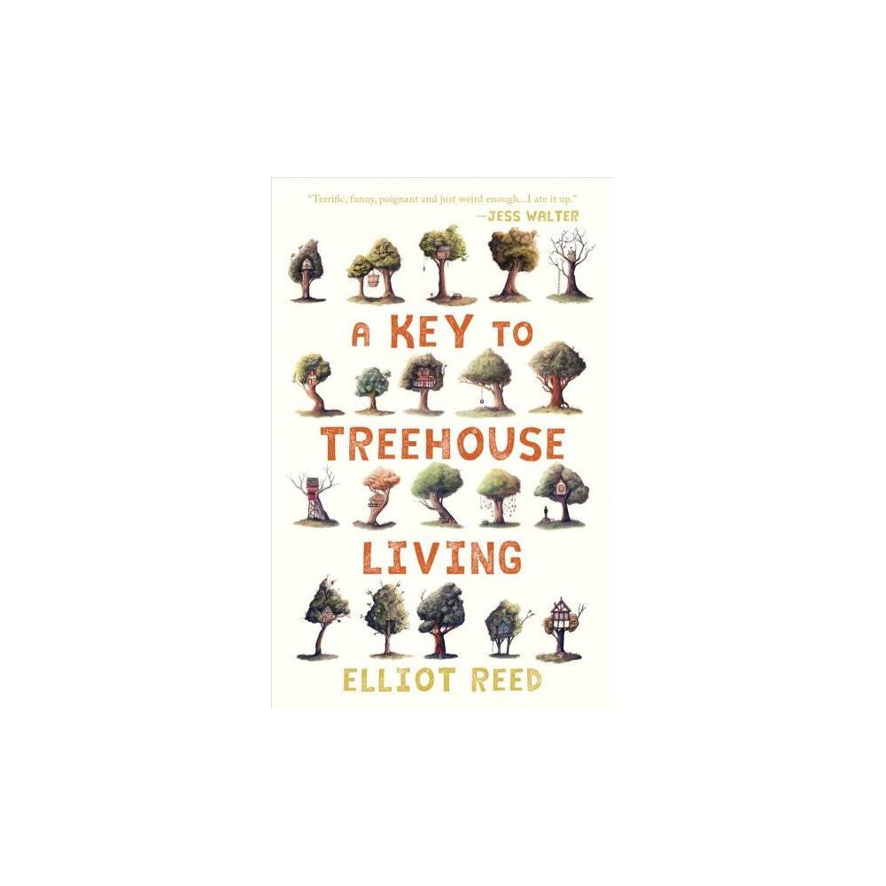 A Key to Treehouse Living - (Paperback)