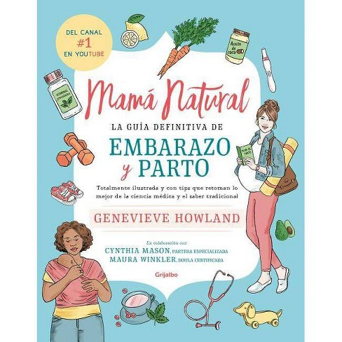 Mamá Natural / The Mama Natural Week-By-Week Guide to Pregnancy and Childbirth - by  Genevieve Howland - image 1 of 1