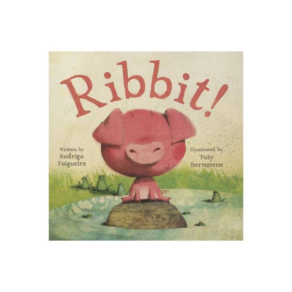 Ribbit By Rodrigo Folgueira Board Book