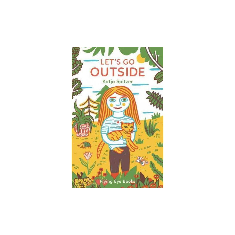 Let's Go Outside (Hardcover) (Katja Spitzer)