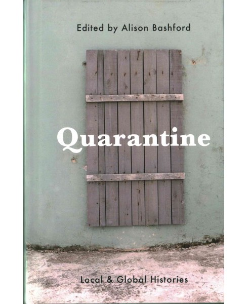 Quarantine : Local and Global Histories (Hardcover) - image 1 of 1