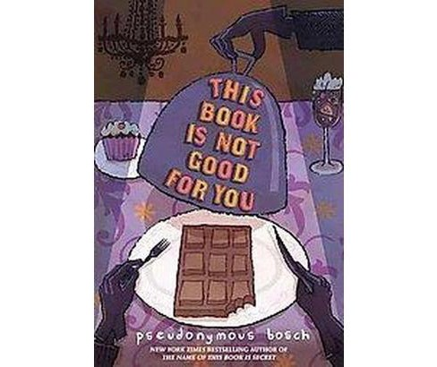 This Book Is Not Good for You (Hardcover) (Pseudonymous Bosch) - image 1 of 1