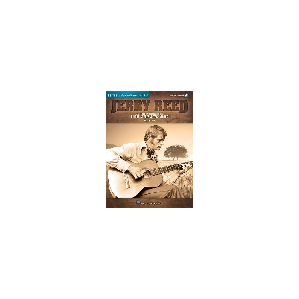 Jerry Reed Signature Licks : A Step-by-Step Breakdown of His Guitar Styles & Techniques - (Paperback)