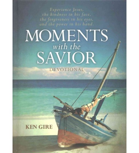 Moments With the Savior (Reissue) (Hardcover) (Ken Gire) - image 1 of 1