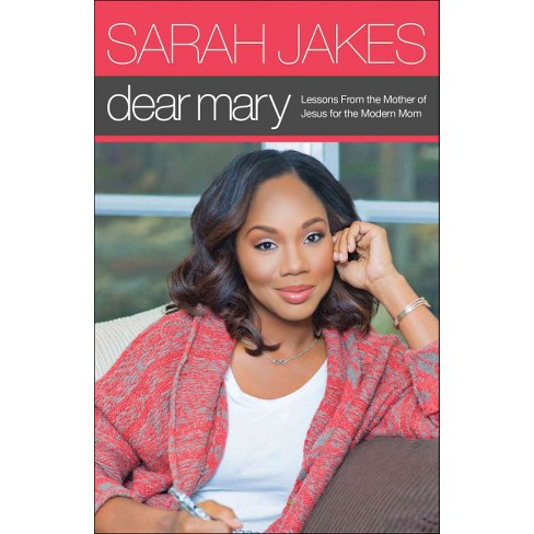 Dear Mary : Lessons From the Mother of Jesus for the Modern Mom (Paperback) (Sarah Jakes) - image 1 of 1