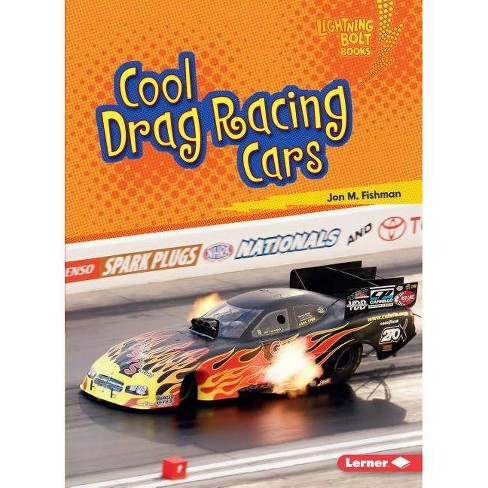 Cool Drag Racing Cars - (Lightning Bolt Books (R) -- Awesome Rides) by  Jon M Fishman (Paperback) - image 1 of 1
