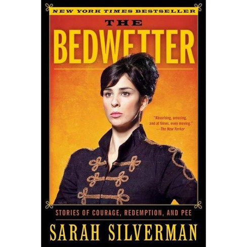 The Bedwetter - by  Sarah Silverman (Paperback) - image 1 of 1