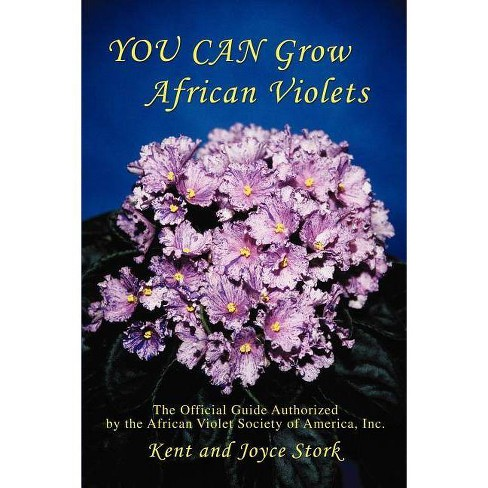 You Can Grow African Violets - by  Joyce Stork (Paperback) - image 1 of 1