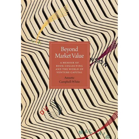 Beyond Market Value - by  Annette Campbell-White (Hardcover) - image 1 of 1