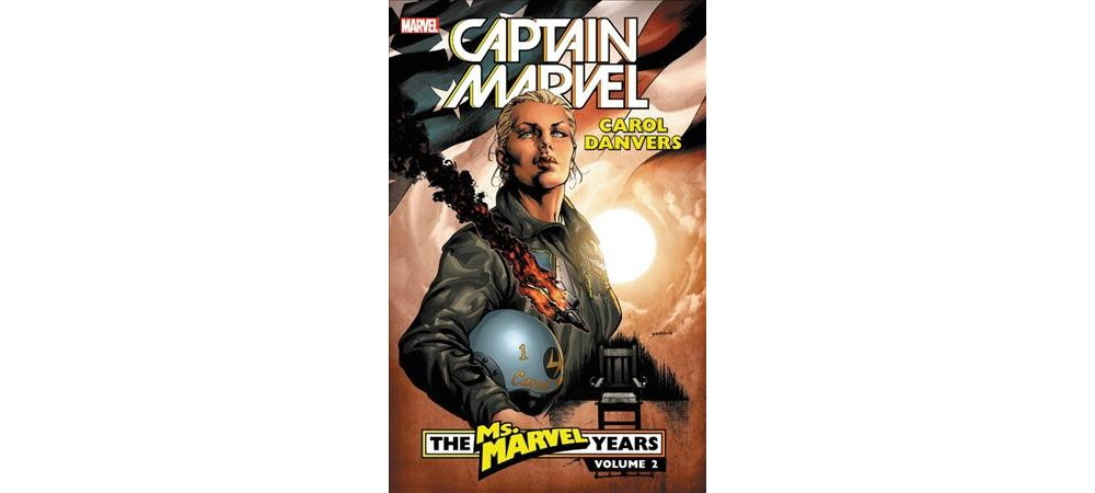 Captain Marvel Carol Danvers the Ms. Marvel Years 2 - by ...