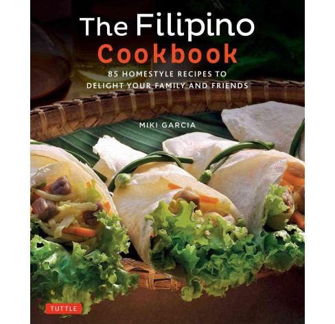 Filipino Cookbook : 85 Homestyle Recipes to Delight Your Family and Friends (Reprint) (Paperback) (Miki - image 1 of 1