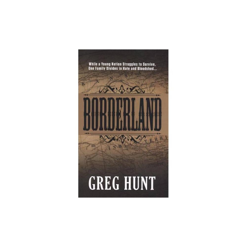 Borderland - Lrg (Thorndike Large Print Western Series) by Greg Hunt (Hardcover)