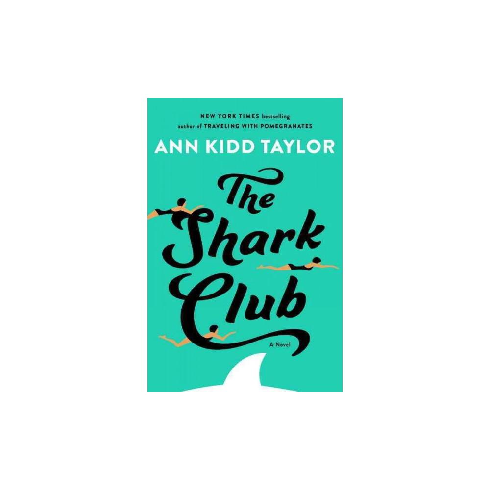 Shark Club - by Ann Kidd Taylor (Hardcover)