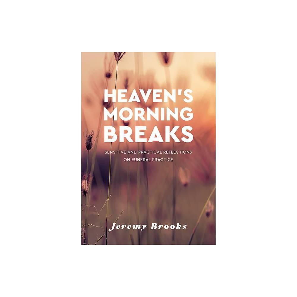 Heaven S Morning Breaks By Jeremy Brooks Paperback