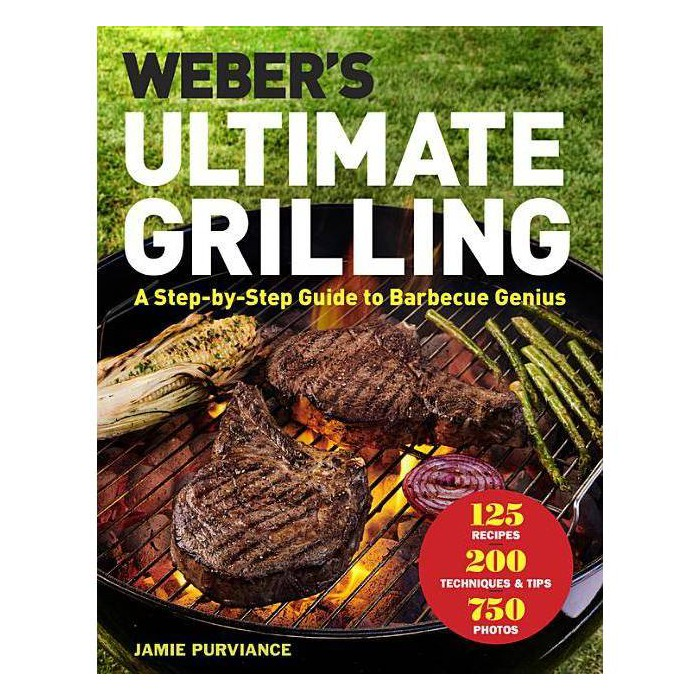 Weber's Ultimate Grilling : A Step-by-Step Guide to Barbecue Genius -  by Jamie Purviance (Hardcover) - image 1 of 1