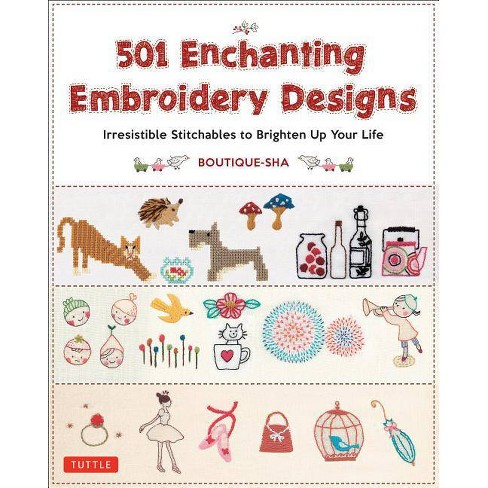 501 Enchanting Embroidery Designs - by  Boutique-Sha (Paperback) - image 1 of 1