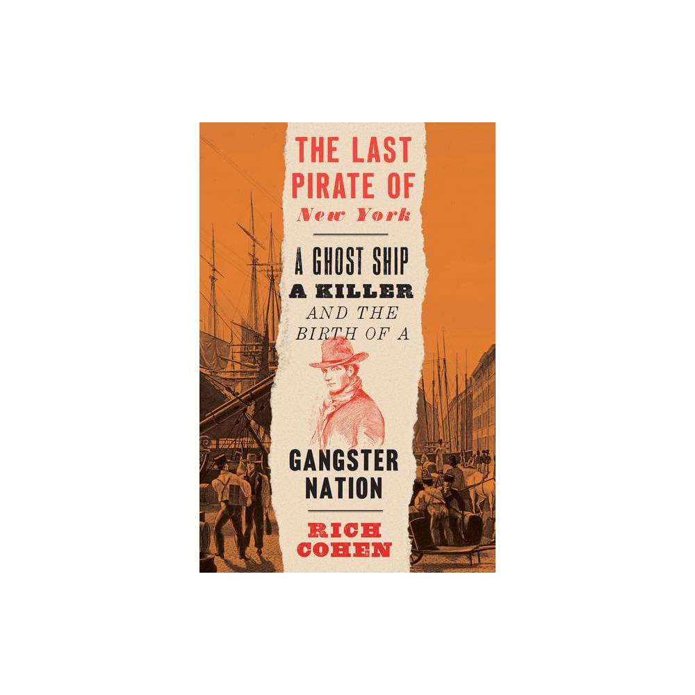The Last Pirate Of New York By Rich Cohen Paperback