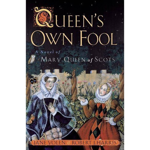 Queen's Own Fool - by  Jane Yolen & Robert Harris (Paperback) - image 1 of 1
