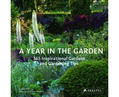 Year in the Garden : 365 Inspirational Gardens and Gardening Tips -  by Gisela Keil (Hardcover) - image 1 of 1
