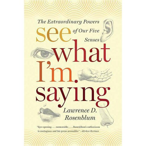 See What I'm Saying - by  Lawrence D Rosenblum (Paperback) - image 1 of 1