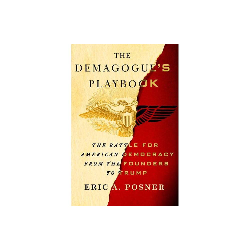 The Demagogue S Playbook By Eric A Posner Hardcover