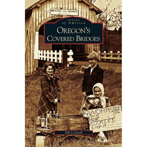 Oregon's Covered Bridges - by  Bill Cockrell (Hardcover) - image 1 of 1