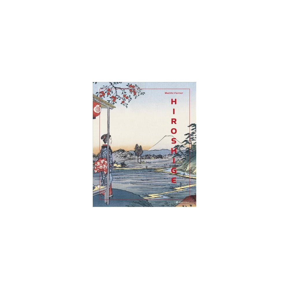 Hiroshige (Hardcover) (Matthi Forrer)
