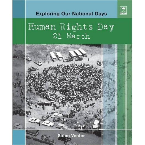 Human Rights Day - (Exploring Our National Days) by  Sahm Venter (Hardcover) - image 1 of 1