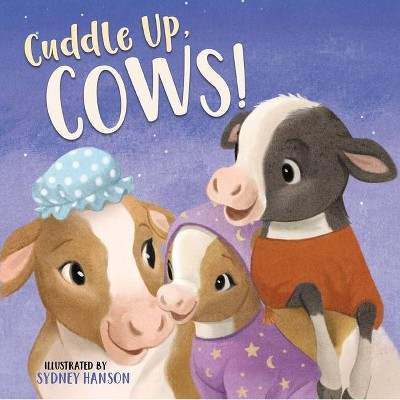 Cuddle Up, Cows! - (Bedtime Barn) by  Thomas Nelson (Board Book)