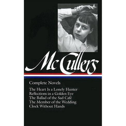 Carson McCullers: Complete Novels (Loa #128) - (Library of America Carson McCullers Edition) (Hardcover) - image 1 of 1
