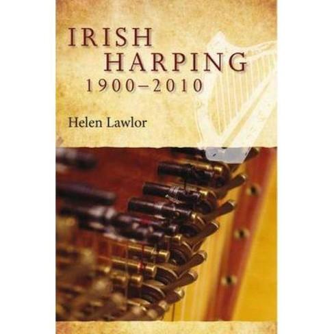 Irish Harping, 1900-2010 - by  Helen Lawlor (Hardcover) - image 1 of 1