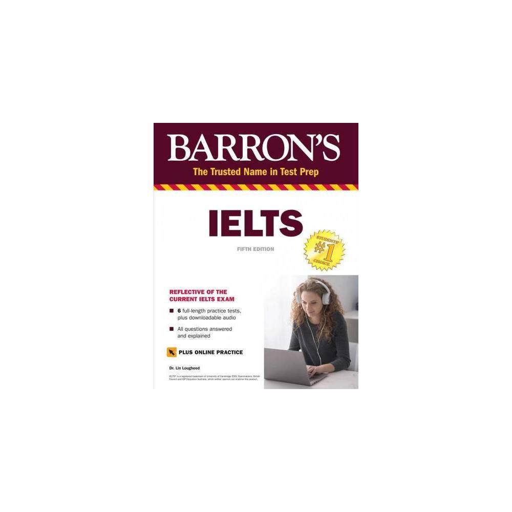 Barron's Ielts - 5 Pap/Psc (Barron's Ielts) by Lin Lougheed (Paperback)