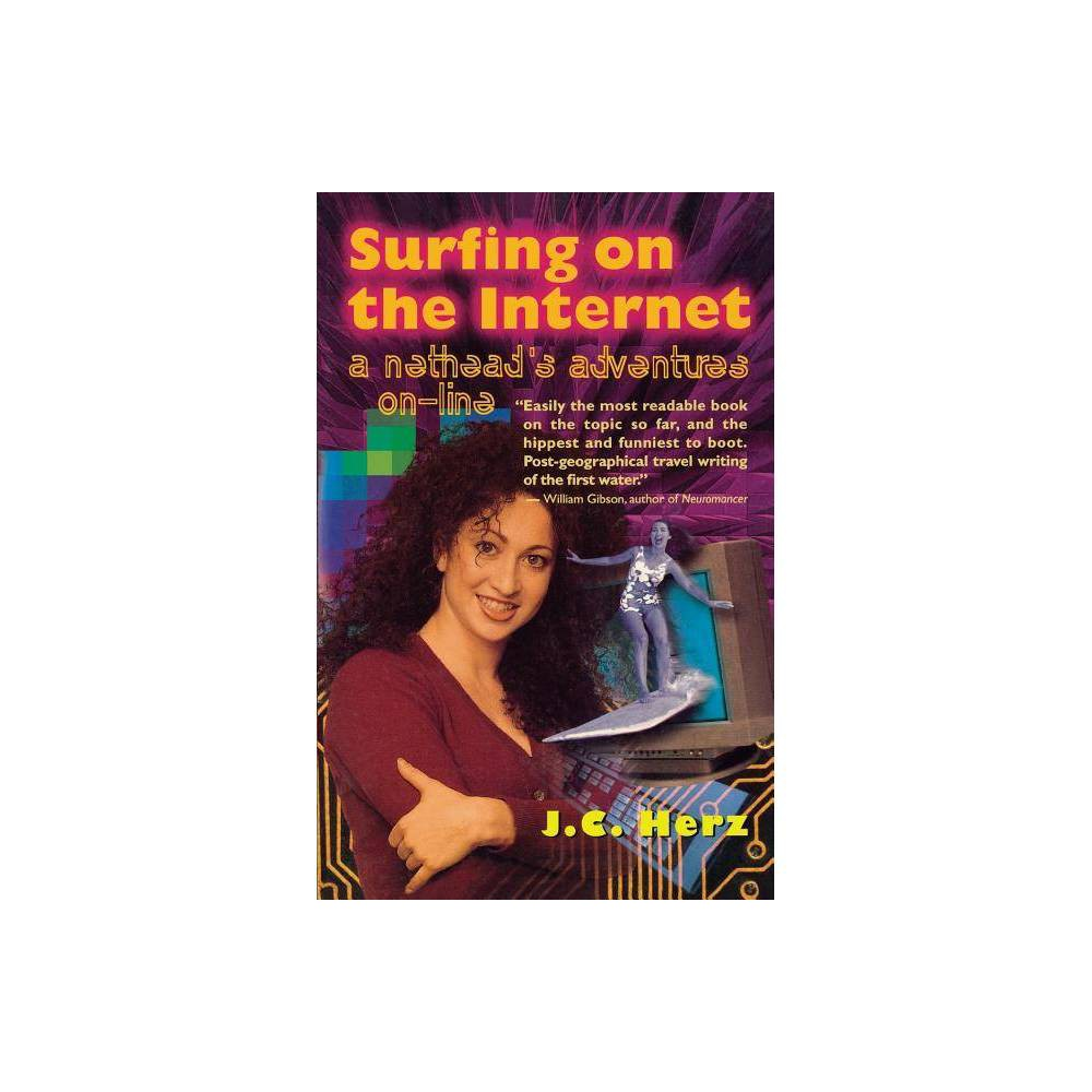 Surfing On The Internet By J C Herz Paperback